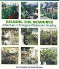 Reusing the Resource: Adventures in Wastewater Recycling by Carol Steinfeld, David del Porto (Paperback, 2007)