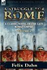 A Struggle for Rome: A Classic Novel of the Late Roman Empire-Volume 2 by Felix Dahn (Hardback, 2010)