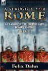A Struggle for Rome: A Classic Novel of the Late Roman Empire-Volume 2 by Felix Dahn (Hardback, 2010)