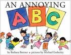 An Annoying ABC by Michael Emberley, Barbara Bottner (Hardback, 2011)