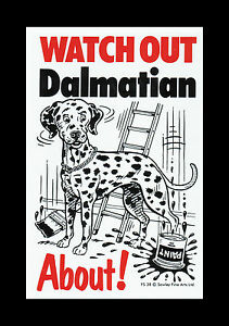 WATCH-OUT-DALMATIAN-ABOUT-DOG-PET-SIGN