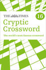 The Times Cryptic Crossword Book 16: 80 of the World's Most Famous Crossword Puzzles by The Times Mind Games (Paperback, 2012)