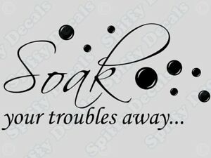 SOAK-YOUR-TROUBLES-AWAY-Bathroom-Tub-Wall-Quote-Decal