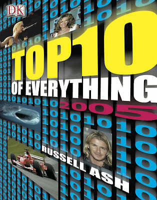 """""""AS NEW"""" Ash, Russell, The Top 10 of Everything 2005 (DK Top Ten), Book"""
