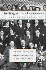 The Tragedy of a Generation: The Rise and Fall of Jewish Nationalism in Eastern Europe by Joshua M. Karlip (Hardback, 2013)