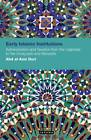 Early Islamic Institutions: Administration and Taxation from the Caliphate to the Umayyads and Abbasids by Abd Al-Aziz Duri (Hardback, 2011)