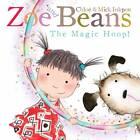 Zoe and Beans: The Magic Hoop by Chloe Inkpen, Mick Inkpen (Paperback, 2012)