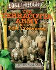 The Terracotta Army and Other Lost Treasures by John Malam (Paperback, 2012)