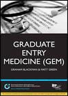 Graduate Entry Medicine (GEM): Study Text by Graham Blackman, Matt Green (Paperback, 2011)