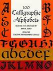 100 Calligraphic Alphabets by Dan X. Solo (Paperback, 1998)