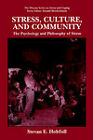 Stress, Culture, and Community: The Psychology and Philosophy of Stress by Stevan E. Hobfoll (Paperback, 2004)