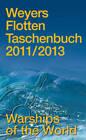 Warships of the World: Weyers Flotten Taschenbuch 2012-2014: 2011-2013 by Monch Verlagsgesellschaft mbH (Hardback, 2011)