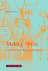 Making Noise by Hillel Schwartz (Hardback, 2011)