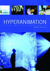 Hyperanimation: Digital Images and Virtual Worlds by Robert Russett (Paperback, 2008)