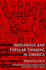 Indigenous and Popular Thinking in America by Rodolfo Kusch (Paperback, 2010)