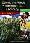 Ethnic and Racial Minorities in the U.S. Military [2 Volumes]: An Encyclopedia by ABC-CLIO (Hardback, 2012)