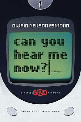 Can You Hear Me Now? Young Adult Devotional