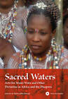 Sacred Waters: Arts for Mami Wata and Other Divinities in Africa and the Diaspora by Indiana University Press (Hardback, 2008)
