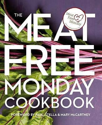 Meat Free Monday Cookbook. Contributions from Paul McCartney ... [Et-ExLibrary