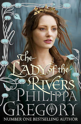 """""""AS NEW"""" Gregory, Philippa, The Lady of the Rivers, Hardcover Book"""
