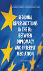 Regional Representations in the EU: Between Diplomacy and Interest Mediation by Carolyn Rowe (Hardback, 2011)