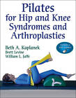 Pilates for Hip and Knee Syndromes and Athroplasties by William Jaffe, Brett Levine, Beth A. Kaplanek (Paperback, 2011)