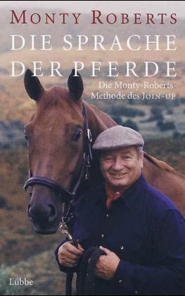 Die Sprache der Pferde: Die Monty-Roberts-Methode des Join-Up - Roberts, ... /4
