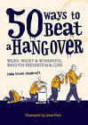 50 Ways to Beat a Hangover: Weird, Wacky and Wonderful Ways for Prevention and Cure by Cara Frost-Sharratt (Paperback, 2011)