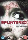 Splintered (DVD, 2010)