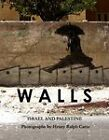 Walls: Photographs of Israel and Palestine by Henry Ralph Carse (Paperback, 2011)