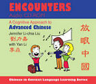 Encounters: A Cognitive Approach to Advanced Chinese by Jennifer Li-chia Liu (CD-Audio, 2012)