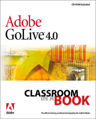 (Good)-Adobe (R) GoLive (R) 4.0 Classroom in a Book (Paperback)-Adobe Creative T