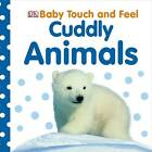 Cuddly Animals by DK (Board book, 2011)