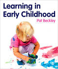 Learning in Early Childhood: A Whole Child Approach from Birth to 8 by SAGE Publications Ltd (Paperback, 2011)