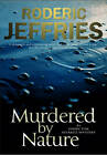 Murdered by Nature by Roderic Jeffries (Hardback, 2012)