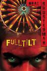 Full Tilt by Neal Shusterman (Paperback, 2010)
