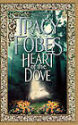 Heart of the Dove by Tracy Fobes (Paperback, 2011)