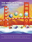 He Verbs of Algebra: ADDING INTEGERS: Using the Sea-Level Chart(R) to Manage the Addition of Integers by DELVIN WILSON Ed. S. (Paperback, 2011)