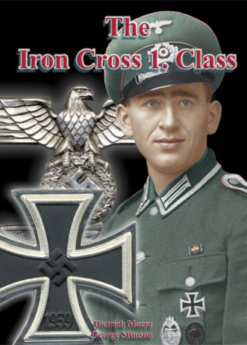 The Iron Cross 1st Class by Dietrich Maerz