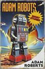 Adam Robots: Short Stories by Adam Roberts (Paperback, 2013)