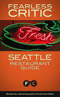 Fearless Critic Seattle Restaurant Guide by Robin Goldstein (Paperback, 2010)