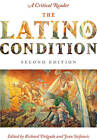 The Latino/a Condition: A Critical Reader by New York University Press (Paperback, 2010)