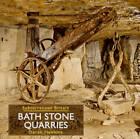 Bath Stone Quarries by Derek Hawkins (Hardback, 2011)