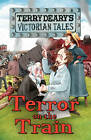 Victorian Tales: Terror on the Train by Terry Deary (Paperback, 2012)
