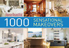 1000 Sensational Makeovers: Great Ideas to Create Your Ideal Home by Sterling Publishing Co Inc (Hardback, 2011)