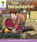 Oxford Reading Tree Level 1+: Patterned Stories: Headache by Roderick Hunt (Paperback, 2011)