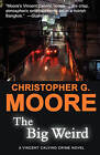 The Big Weird by Christopher G Moore (Paperback / softback, 2008)