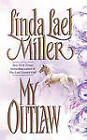 My Outlaw by Linda Lael Miller (Paperback, 2010)