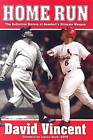 Home Run: The Definitive History of Baseball's Ultimate Weapon by David Vincent (Hardback, 2007)