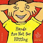 Hands are Not for Hitting by Martine Agassi (Board book, 2005)